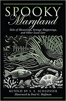 Book Spooky Maryland: Tales of Hauntings, Strange Happenings, and Other Local Lore by S. E. Schlosser (2007-08-01)
