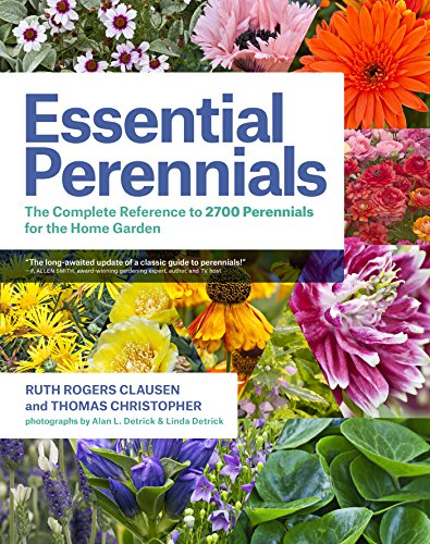 Essential Perennials: The Complete Reference to 2700 Perennials for the Home Garden by [Clausen, Ruth Rogers, Christopher, Thomas]