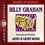 Bill Graham (Heroes of History): America's Pastor | Janet Benge,Geoff Benge