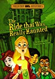 The Ride That Was Really Haunted, Steve Brezenoff, 1434234274
