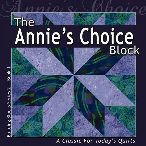 The Annie's Choice Block: A Classic For Today's Quilt (Building Block Series 2) pdf