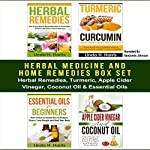 Herbal Medicine and Home Remedies Box Set: Herbal Remedies, Turmeric, Apple Cider Vinegar, Coconut Oil & Essential Oils | Amanda Hopkins,Linda Harris