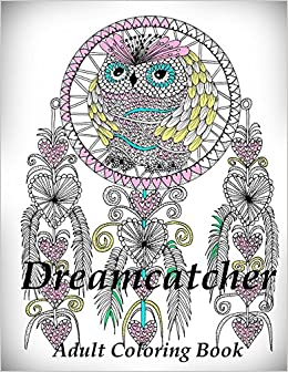 Buy Dreamcatcher Coloring Book Adult For Relax Online At Low Prices In India