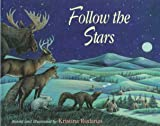 Follow the Stars, Kristina Rodanas, Kristina Rodents, 0761450297