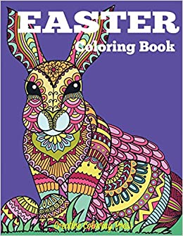 Amazon Easter Coloring Book And Spring Designs For Adults Teens Children Of All Ages Adult Books 9781942268925