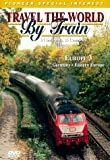 Travel the World By Train: Europe 3