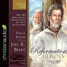 Reformation Heroes, Volume 1 Audiobook by Joel R. Beeke, Diane Kleyn Narrated by David Cochran Heath