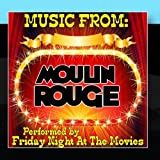 Music From: Moulin Rouge