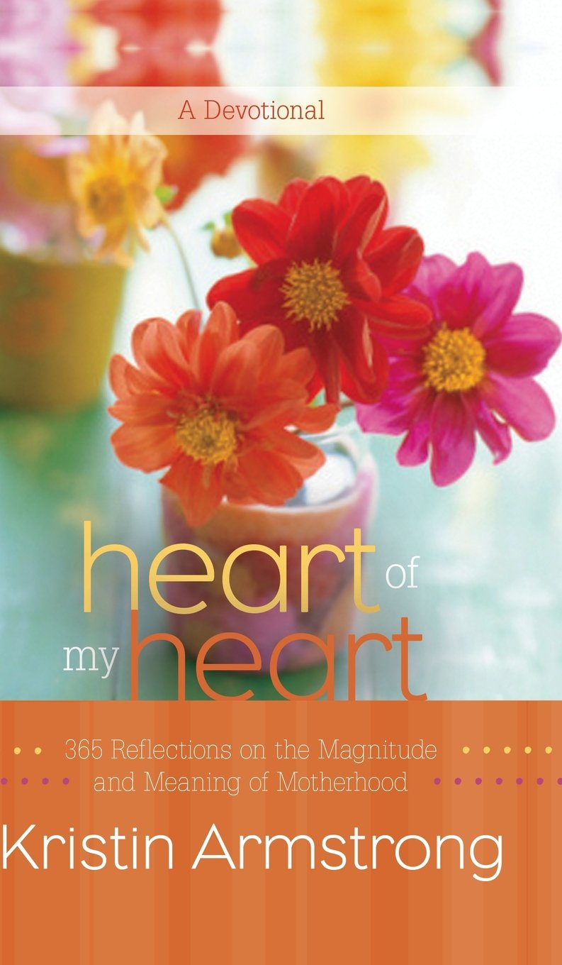 7b99baabb0c Heart of My Heart  365 Reflections on the Magnitude and Meaning of ...