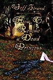 How to Rescue a Dead Princess, Jeff Strand, 1594264538