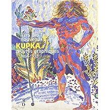 Vers des temps nouveaux: Kupka, oeuvres graphiques, 1894-1912
