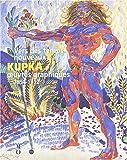 Vers des temps nouveaux: KUPKA, Oeuvres Graphiques 1894-1912