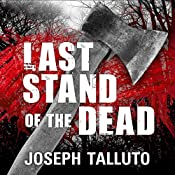 Last Stand of the Dead: White Flag of the Dead, Book 6 | Joseph Talluto