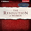 The Resolution for Women Audiobook by Priscilla Shirer, Stephen Kendrick (foreword), Alexander Kendrick (foreword) Narrated by Priscilla Shirer