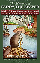 The Restored Adventures of Paddy the Beaver: With 10 Lost Chapters Restored (Illustrated) (EXPRESS EDITION) (The Restored Bedtime Story Books)