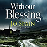 With Our Blessing: An Inspector Tom Reynolds Mystery, Book 1 | Jo Spain