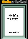 My Effing Family