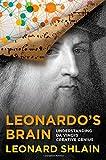 Leonardo's Brain, Leonard Shlain, 1493003356