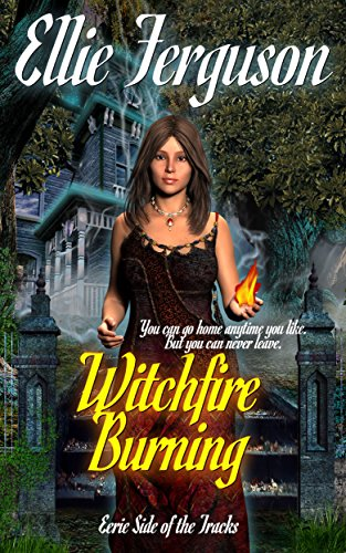 Witchfire Burning (Eerie Side of the Tracks Book 1) by [Ferguson, Ellie, Green, Amanda S.]