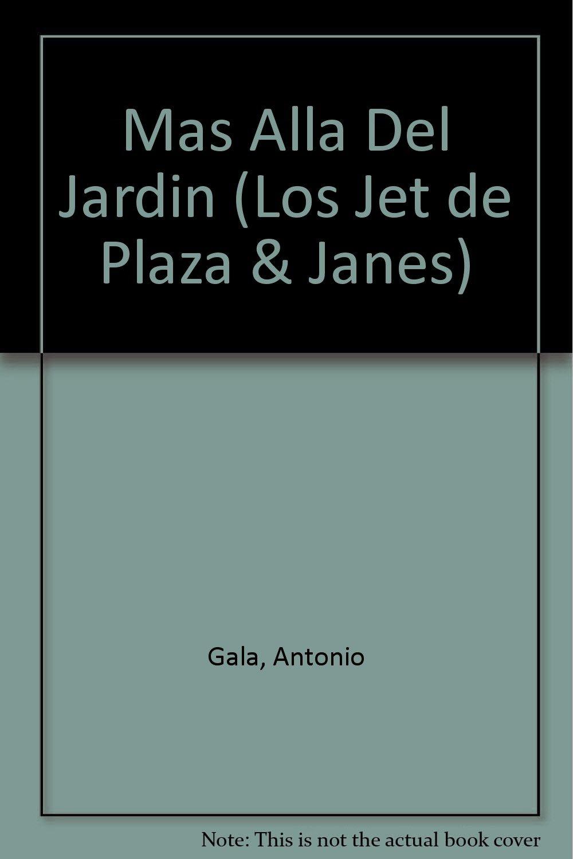 Mas Alla Del Jardin (Los Jet de Plaza & Janes): Amazon.es: Antonio Gala: Libros