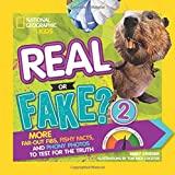 img - for Real or Fake? 2: More Far-Out Fibs, Fishy Facts, and Phony Photos to Test for the Truth book / textbook / text book