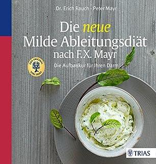 F X Mayr Kur Das Basisbuch Der Begleiter für Ihre persönliche