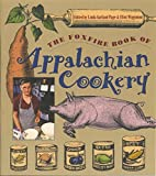 img - for The Foxfire Book of Appalachian Cookery (1992-10-31) book / textbook / text book
