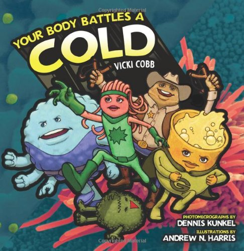 Your Body Battles A Cold Vicki Cobb Andrew N Harris Dennis