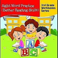 Sight Word Practice (Better Reading Skills) : 3rd Grade Workbooks Series