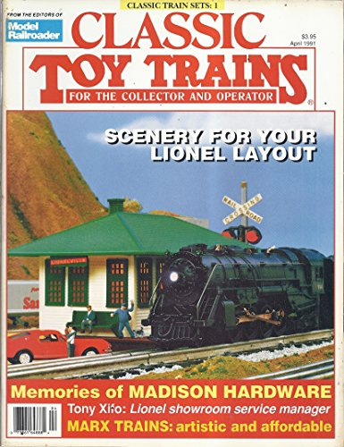 Classic Toy Trains Magazine (April 1991 - Scenery For Your Lionel (Lionel 6464 Boxcar)