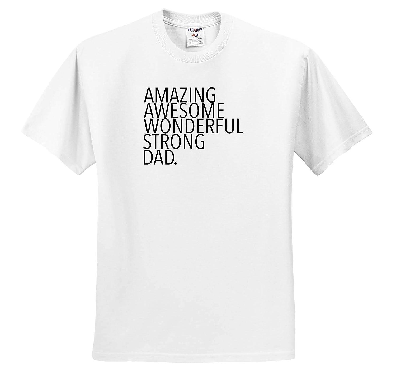 Family Sayings Amazing Awesome Wonderful Strong Dad Black 3dRose EvaDane Adult T-Shirt XL ts/_310850