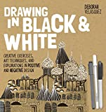 Download Drawing in Black & White: Creative Exercises, Art Techniques, and Explorations in Positive and Negative Design in PDF ePUB Free Online