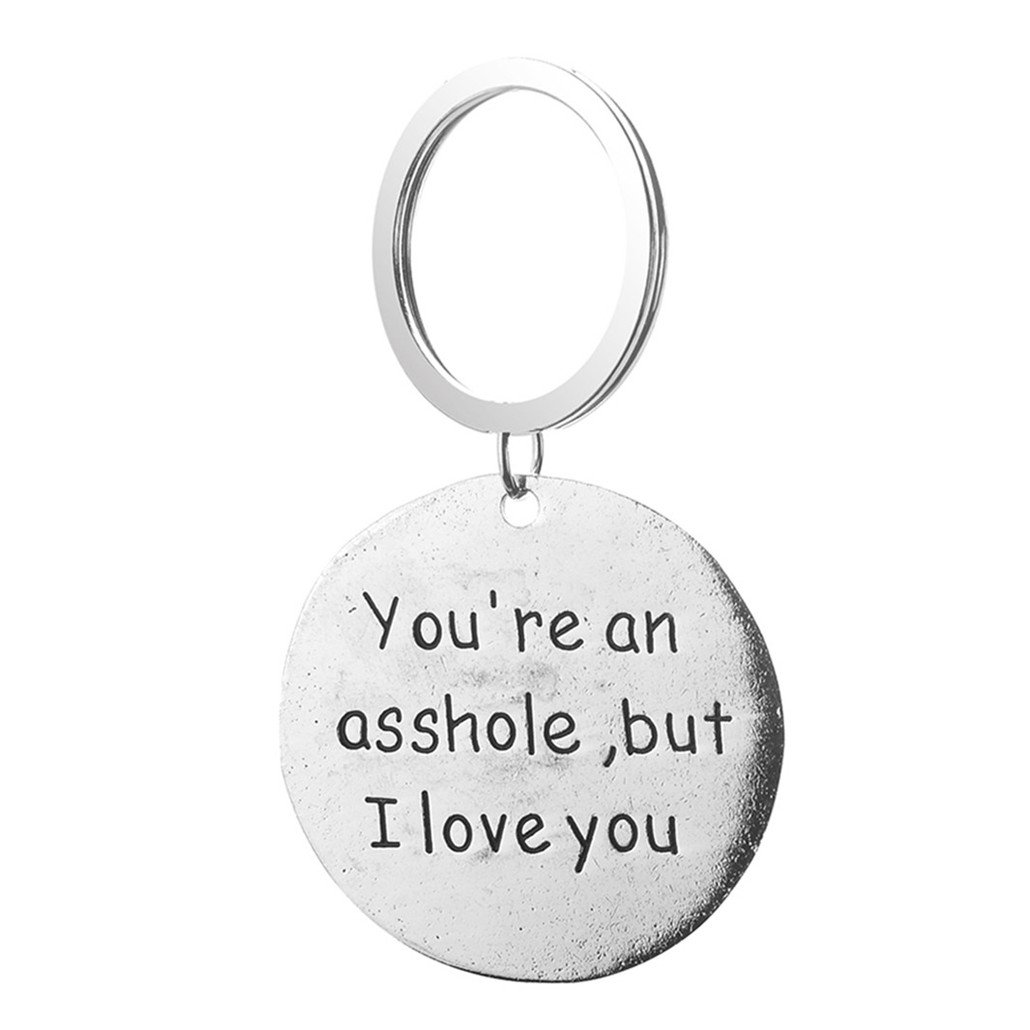 NYAOLE Keyring Fashion You're Asshole But I Love You English Letters Keychain Funny Key Chain Ring Holder