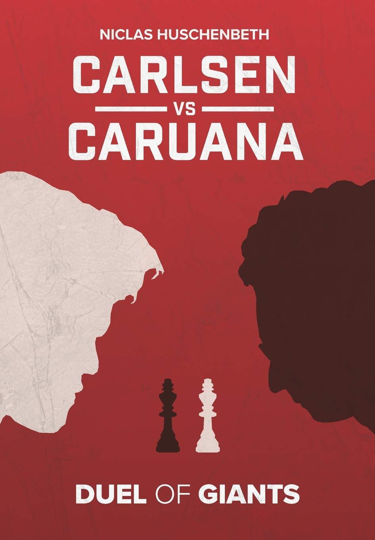 Carlsen vs. Caruana: Duel of Giants: Amazon.es: Huschenbeth, Niclas, Huschenbeth, Niclas: Libros en idiomas extranjeros