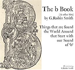 The b Book [& other bits] by [Smith, G.Robin]