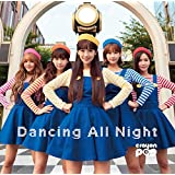 Dancing All Night(特別盤)(CD+グッズ)
