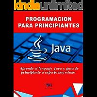 Programación JAVA Para Principiantes: Aprende el Lenguaje Java y Pasa de Principiante a Experto hoy Mismo (Spanish…