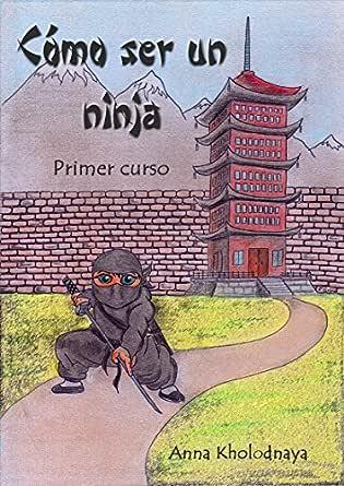 Cómo ser un ninja: Primer curso