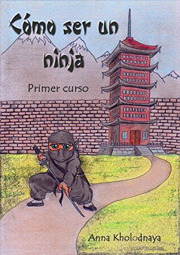 Amazon.com: Cómo ser un ninja: Primer curso (Spanish Edition ...