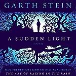 A Sudden Light: A Novel | Garth Stein