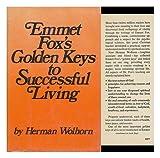 Emmet Fox's Golden Keys to Successful Living, Herman Wolhorn, 0060696702