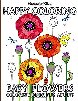 amazoncom happy coloring easy flowers coloring book for adults 9781518817557 happy coloring stefania miro books