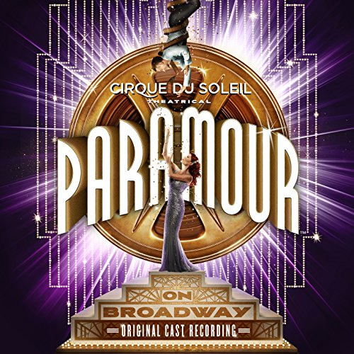 Cirque Du Soleil Paramour (Original Broadway Cast Recording) (Best Of Cirque Du Soleil)