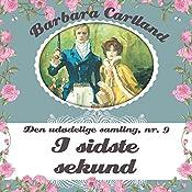 I sidste sekund (Barbara Cartland - Den udødelige samling 9) | Barbara Cartland