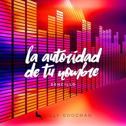 Amazon.com: La Autoridad de tu Nombre: Lilly Goodman: MP3