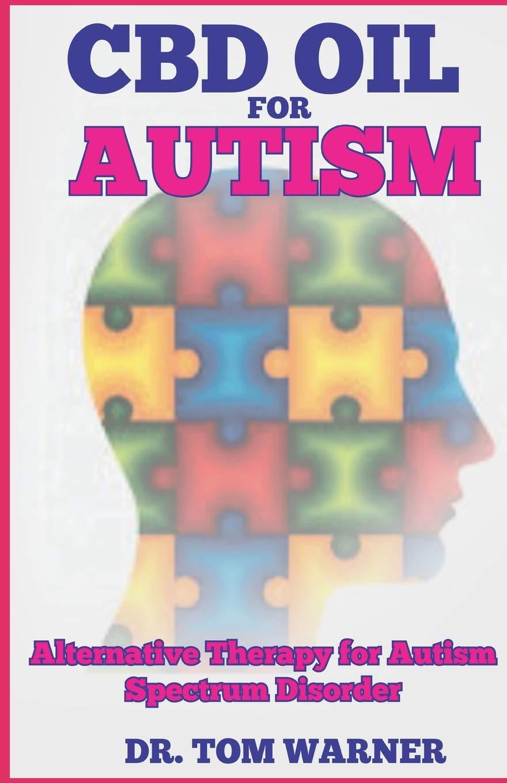 Do Alternative Treatments For Autism >> Cbd Oil For Autism Alternative Therapy For Autism Spectrum