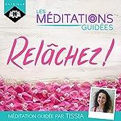 Relâchez ! (Les méditations guidées) | Tissia Louis-Coudre