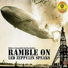 Ramble On: Led Zeppelin Speaks Speech by Mr. Geoffrey Giuliano Narrated by Mr. Geoffrey Giuliano
