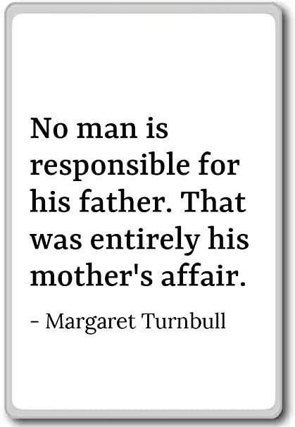 Amazoncom No Man Is Responsible For His Father Tha Margaret