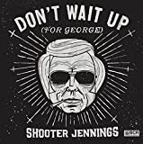 Don't Wait Up for George [Import allemand]
